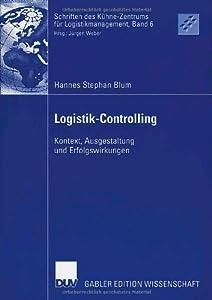 Logistik-Controlling: Kontext, Ausgestaltung und Erfolgswirkungen