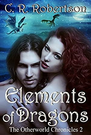 <EPUB> ✺ Elements of Dragons (The Otherworld Chronicles #2)  Author C.R.  Robertson – Vejega.info