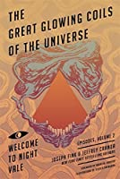 The Great Glowing Coils of the Universe (Welcome to Night Vale Episodes, #2)