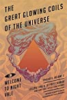 The Great Glowing Coils of the Universe by Joseph Fink