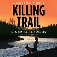 Killing Trail (Timber Creek K-9 Mystery #1)