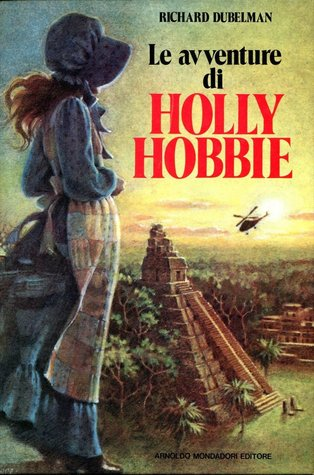 Read The Adventures Of Holly Hobbie By Richard S Dubelman