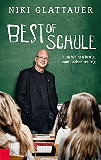 Best of Schule: Zum Weinen lustig, zum Lachen traurig