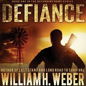 Defiance (The Defending Home Series Book 1)  by  William H. Weber