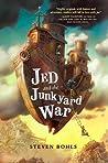 Jed and the Junkyard War (Jed and the Junkyard War, #1)