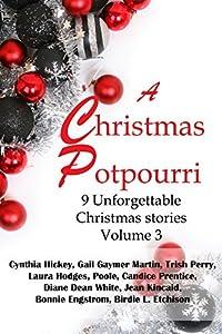 A Christmas Potpourri Volume 3: 9 Christmas stories