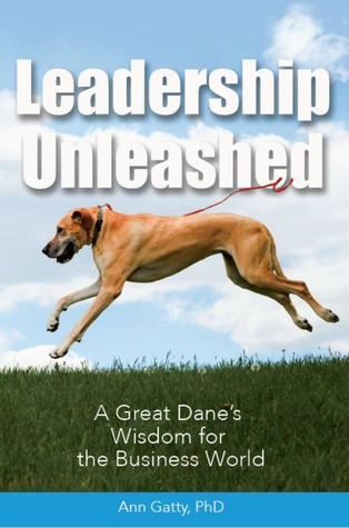 Leadership Unleashed: A Great Dane's Wisdom for the Business World