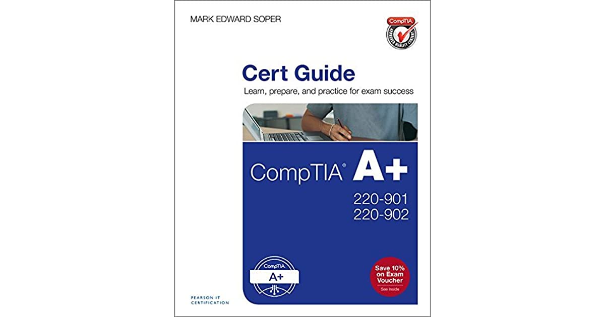 Comptia A 220 901 And 220 902 Cert Guide By Mark Edward Soper