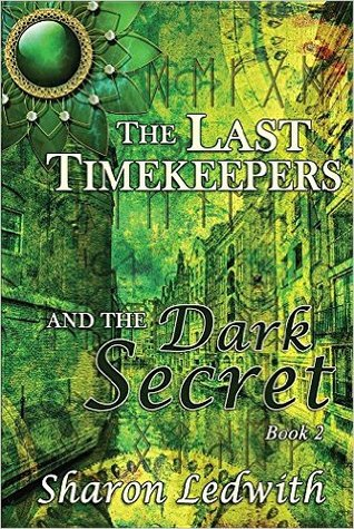 The Last Timekeepers and the Dark Secret (The Last Timekeepers, #2)