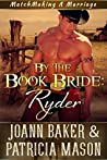 By the Book Bride: Ryder (Matchmaking A Marriage #1)