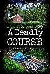 A Deadly Course (Sugarbury Falls Mysteries, #1)