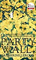 The Party Wall (Biblioasis International Translation Series)