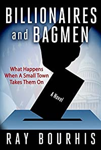 BILLIONAIRES and BAGMEN: What Happens When A Small Town Takes Them On