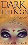 Dark Things Between the Shadow and the Soul: Fractured Fairy Tales from Indian Mythology