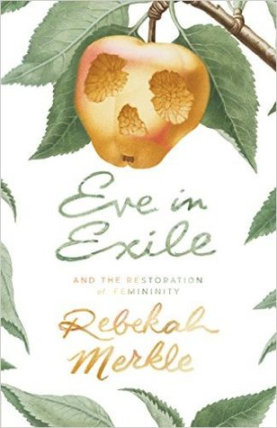 Eve in Exile and the Restoration of Femininity