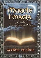 Mugole i magia: J.K. Rowling i fenomen Harry'ego Pottera
