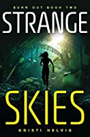 Strange Skies (Burn Out Book 2)