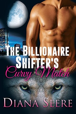 The Billionaire Shifter's Curvy Match (Billionaire Shifters Club, #1)