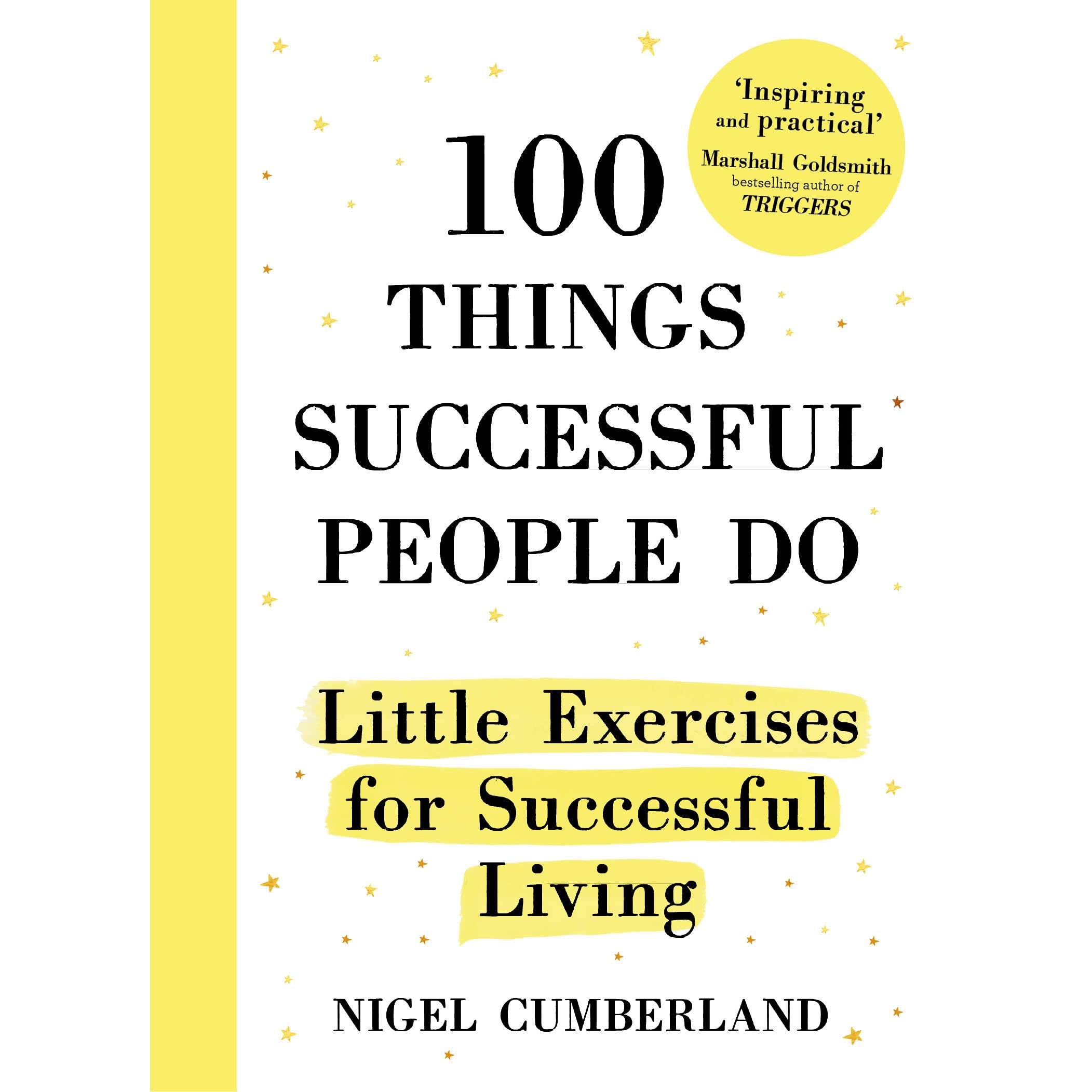 100 Things Successful People Do: Little Exercises for Successful Living by  Nigel Cumberland