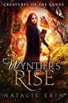 Wyntier's Rise (Creatures of the Lands #3)