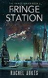Fringe Station (Fringe, #2)