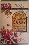 Life Story of William Carey or Opening the Door that Never will be Closed