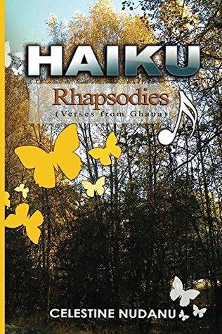 HAIKU RHAPSODIES (Verses from Ghana)