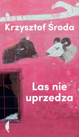 Las nie uprzedza by Krzysztof Środa