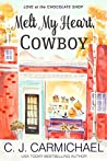 Melt My Heart, Cowboy (Love at the Chocolate Shop, #1)