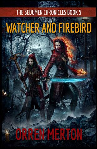 Watcher and Firebird (The Sedumen Chronicles #5)
