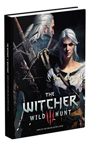 The Witcher 3: Wild Hunt Complete - Prima Guide