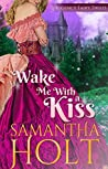 Wake Me With a Kiss(Regency Fairy Twists #1)