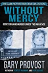 Without Mercy: Obsession and Murder Under the Influence
