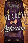 Book cover for A Deadly Affection (Dr. Genevieve Summerford Mystery #1)