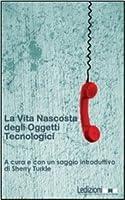 La vita nascosta degli oggetti tecnologici