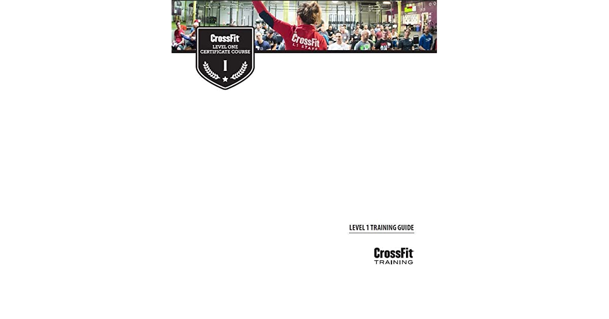 Crossfit Level 1 Training Guide By Greg Glassman