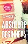 Absolute Beginners by S.J. Hooks