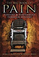 Big Book of Pain: Torture & Punishment Through History