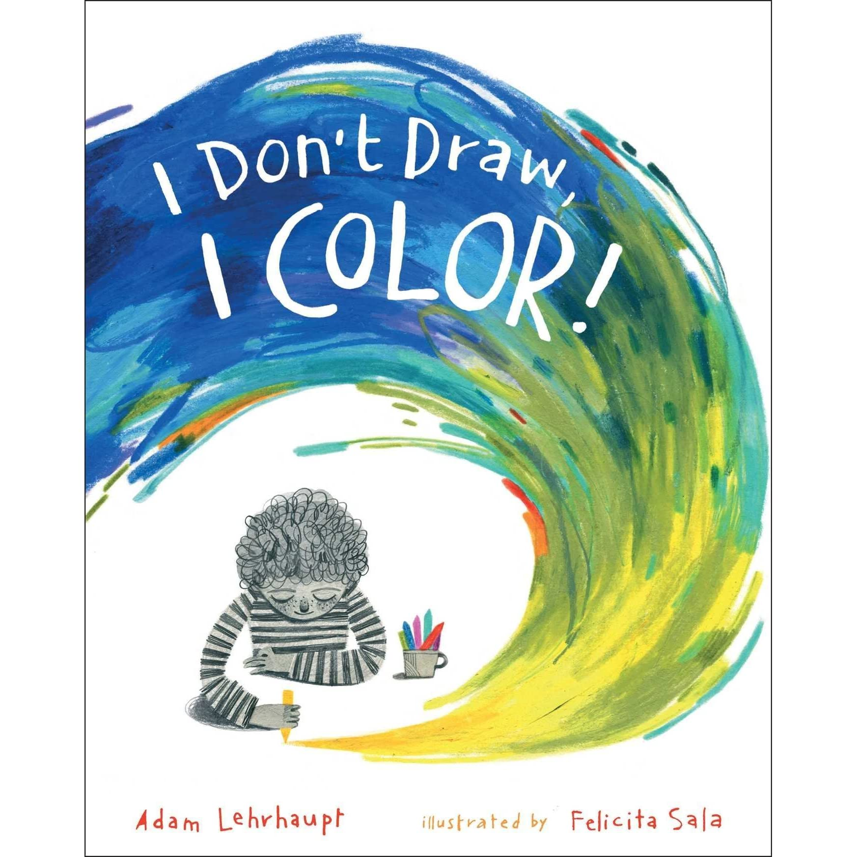 I Don\'t Draw, I Color! by Adam Lehrhaupt