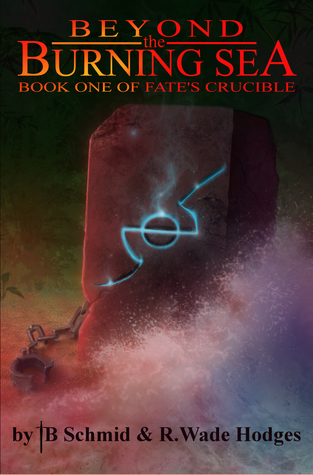 Beyond the Burning Sea (Fate's Crucible, #1)