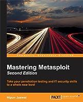 Mastering Metasploit Second Edition