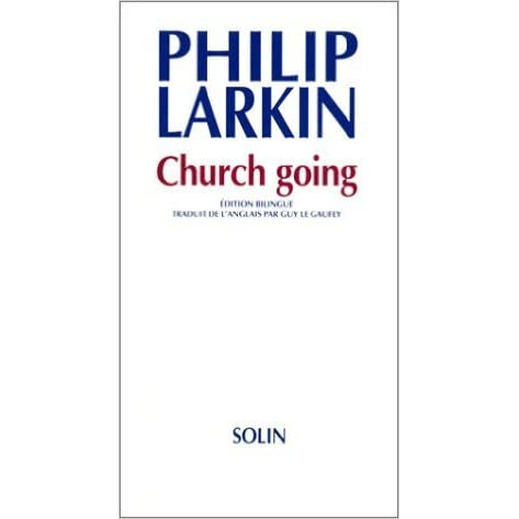 church going poemby philip larkin The philip larkin: poems community note includes chapter-by-chapter summary and analysis, character list an analysis of church going by philip larkin.