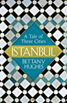 Book cover for Istanbul: A Tale of Three Cities