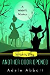 Witch Is Why Another Door Opened by Adele Abbott