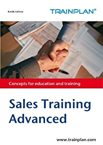 Sales Training (Advanced) (TRAINPLAN Book 1)