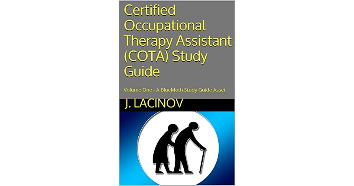 Certified Occupational Therapy Assistant (COTA) Study Guide: Volume ...