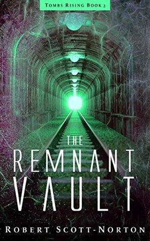 The Remnant Vault by Robert Scott-Norton