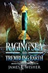 Raging Sea and Trembling Earth (Disciples of the Horned One #2; Soul Force Saga #2)