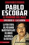 Pablo Escobar. Il padrone del male. Episodio 3. La caduta