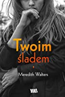Twoim śladem (Twisted Love, #1)